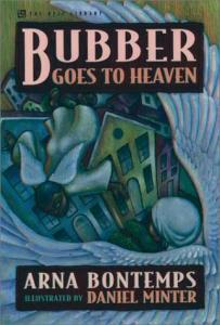 Bubber Goes to Heaven by Arna Bontemps Illustrated by Daniel Minter