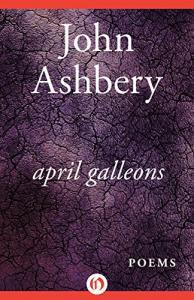 ashbery s april galleons modern american poetry
