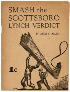 "James Allen on Scottsboro--""Smash The Scottsboro Lynch Verdict,"" published by Workers Library, April 1933."