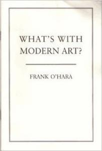 o hara s what s with modern modern american poetry